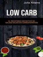 Low Carb: El Recetario Definitivo De Salsas Bajas En Carnohidratos