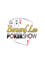 The Bernard Lee Poker Show with Guests Phil Helmuth and October Niner