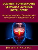 Comment former votre cerveau à la pensée intelligente
