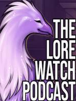 Lore Watch Episode 37
