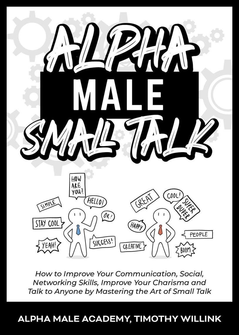 Read Alpha Male Small Talk: How to Improve Your