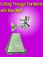 "June 5, 2016 ""Cutting Through the Matrix"" with Alan Watt (Blurb, i.e. Educational Talk)"