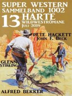 Super Western Sammelband 1002 - 13 harte Wildwestromane Juli 2019