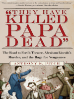 """""""They Have Killed Papa Dead"""": The Road to Ford's Theatre, Abraham Lincoln's Murder, and the Rage for Vengeance"""