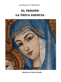 El Perdón La Única Esencia. Espiritualidad del Perdón.