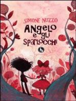 Angelo e gli sparlocchi