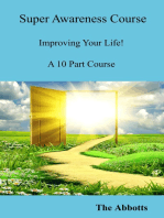 Super Awareness Course: Improving Your Life! - A 10 Part Course