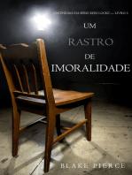 Um Rastro De Imoralidade (Um mistério de Keri Locke — Livro 3)