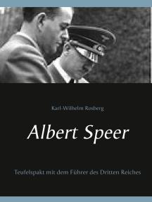 Albert Speer: Teufelspakt mit dem Führer des Dritten Reiches