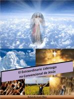El Extraordinario Liderazgo no Convencional de Jesús