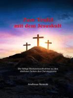 Zum Teufel mit dem Jesuskult
