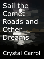 Sail the Comet Roads and Other Dreams