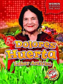 Dolores Huerta: Labor Activist