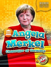 Angela Merkel: Chancellor of Germany