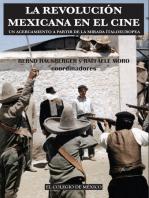 La revolución mexicana en el cine.