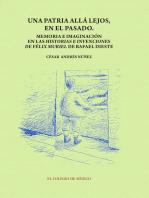Una patria allá lejos en el pasado: Memoria e imaginación en las historias e invenciones de Félix Muriel de Rafael Dieste