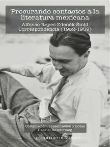 Procurando contactos a la literatura mexicana.: Alfonso Reyes-Zdênek Smid. Correspondencia (1932-1959)