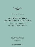 Acomodos políticos, mentalidades y vías de cambio: