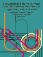 Trayectorias de reformas administrativas en México:: Legados y conexiones