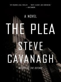 The Plea: A Novel