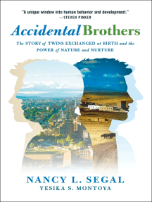 Accidental Brothers: The Story of Twins Exchanged at Birth and the Power of Nature and Nurture