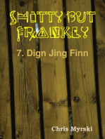 Shitty But Frankly — 7. Dign Jing Finn