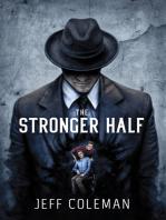 The Stronger Half