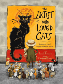 The Artist Who Loved Cats: The Inspiring Tale of Theophile-Alexandre Steinlen