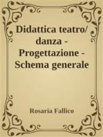 Didattica teatro/danza - Progettazione - Schema generale