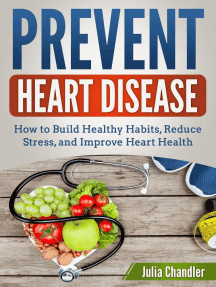 Prevent Heart Disease: How to Build Healthy Habits, Reduce Stress, and Improve Heart Health