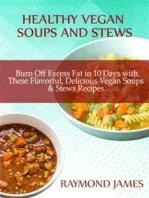 Healthy Vegan Soups & Stews