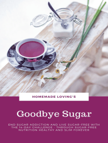 Goodbye Sugar: End sugar addiction and live sugar-free with the 14-day Challenge - Through sugar-free nutrition healthy and slim forever