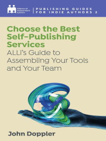 Choose the Best Self-Publishing Services: ALLi's Guide to Assembling Your Tools and Your Team