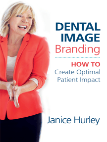 Dental Image Branding: How to Create Optimal Patient Impact