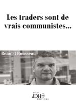 Les traders sont de vrais communistes...: Réédition du best-seller traduit en anglais