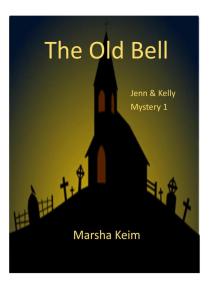The Old Bell: Jenn & Kelly Mystery, #1