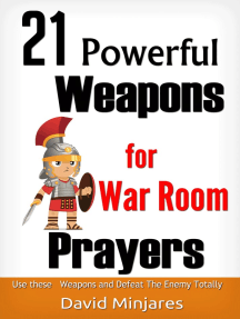 21 Powerful Weapons for War Room Prayers: Use these Weapons and Defeat the Enemies Totally