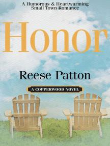 Honor: A Humorous & Heartwarming Romance: Copperwood, #3