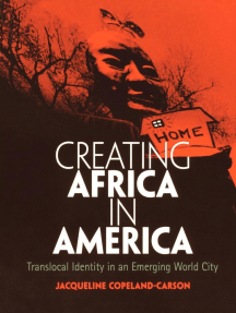 Creating Africa in America: Translocal Identity in an Emerging World City