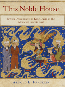 This Noble House: Jewish Descendants of King David in the Medieval Islamic East