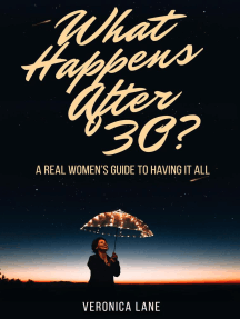What Happens After 30?: A Real Women's Guide to Having it All