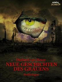 NEUE GESCHICHTEN DES GRAUENS: Horror-Erzählungen