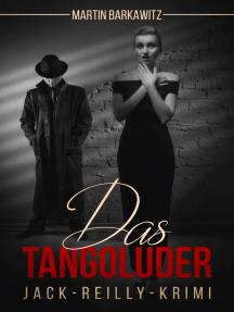 Das Tangoluder: Jack-Reilly-Krimi