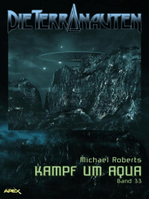 DIE TERRANAUTEN, BAND 33: KAMPF UM AQUA: Die große Science-Fiction-Saga!