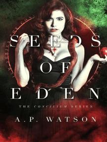 Seeds of Eden: The Concilium Series, #1