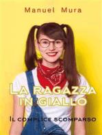 La ragazza in giallo - Il complice scomparso