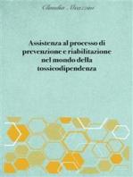 Assistenza al processo di prevenzione e riabilitazione nel mondo della tossicodipendenza