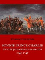 Bonnie Prince Charlie und die Jakobitische Rebellion 1745-1746