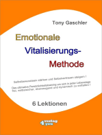 EMOTIONALE VITALISIERUNGS-METHODE - Selbstbewusstsein stärken und Selbstvertrauen steigern!