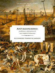 Antagonismos: problemas y alternativas de una categoría laclausiana